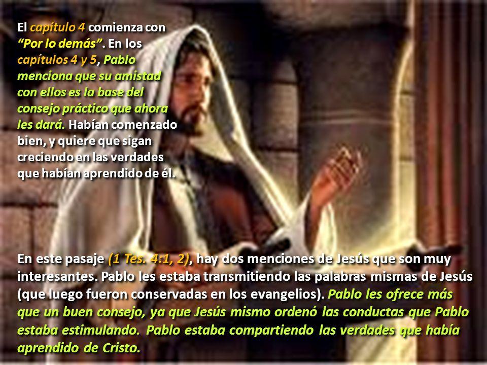 En este pasaje (1 Tes. 4:1, 2), hay dos menciones de Jesús que son muy