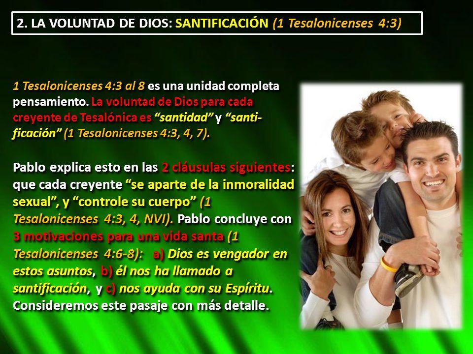 2. LA VOLUNTAD DE DIOS: SANTIFICACIÓN (1 Tesalonicenses 4:3)