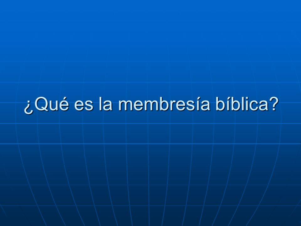 ¿Qué es la membresía bíblica