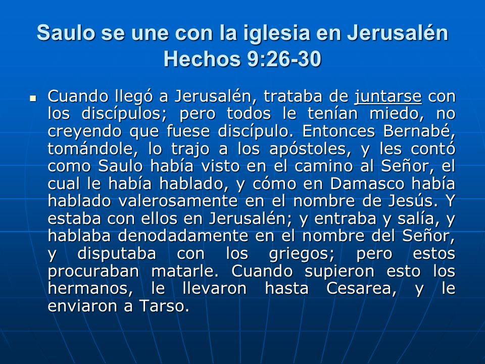 Saulo se une con la iglesia en Jerusalén Hechos 9:26-30