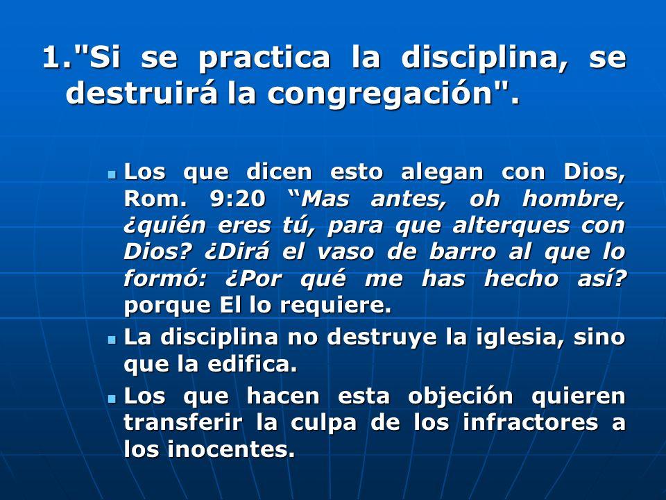1. Si se practica la disciplina, se destruirá la congregación .