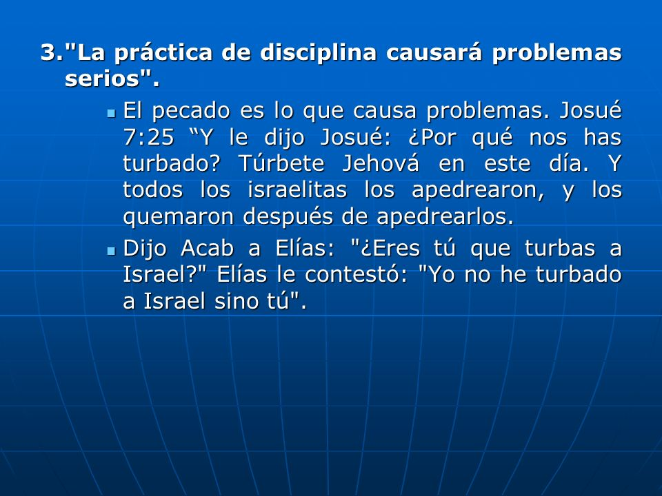 3. La práctica de disciplina causará problemas serios .