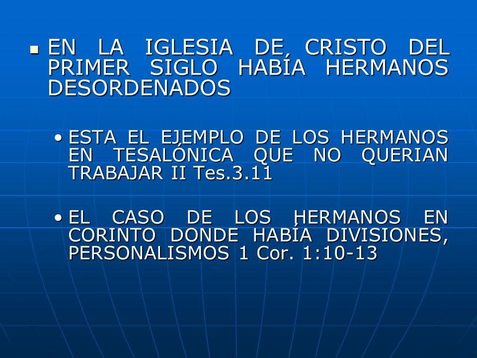 EN LA IGLESIA DE CRISTO DEL PRIMER SIGLO HABÍA HERMANOS DESORDENADOS
