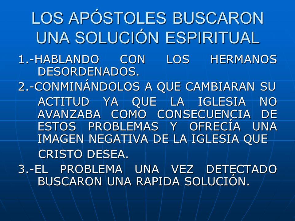 LOS APÓSTOLES BUSCARON UNA SOLUCIÓN ESPIRITUAL