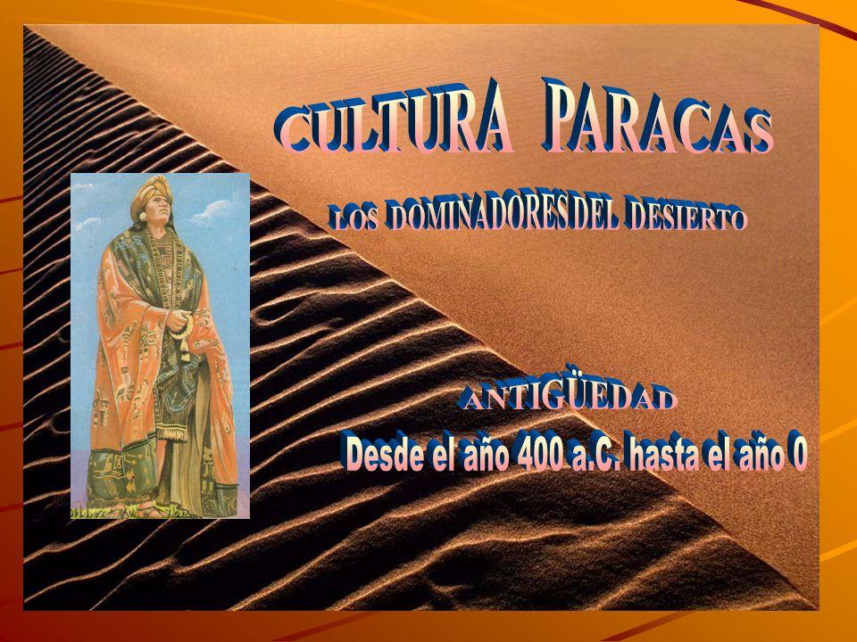 LOS DOMINADORES DEL DESIERTO Desde el año 400 a.C. hasta el año 0