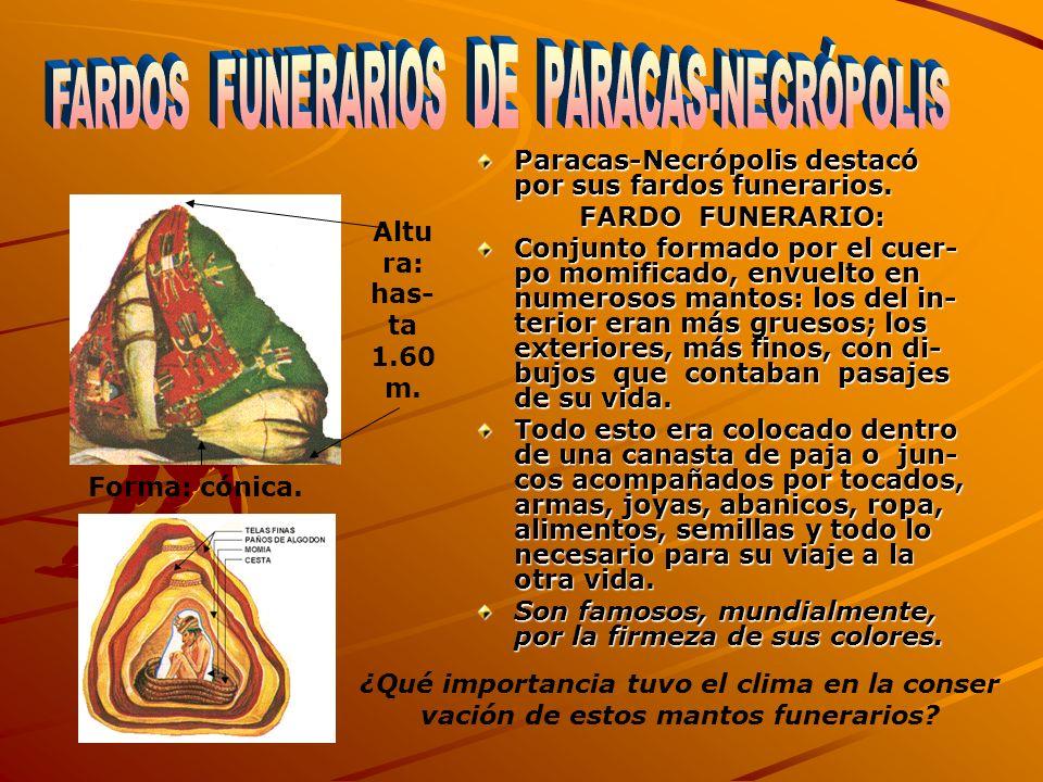 Paracas-Necrópolis destacó por sus fardos funerarios. FARDO FUNERARIO: