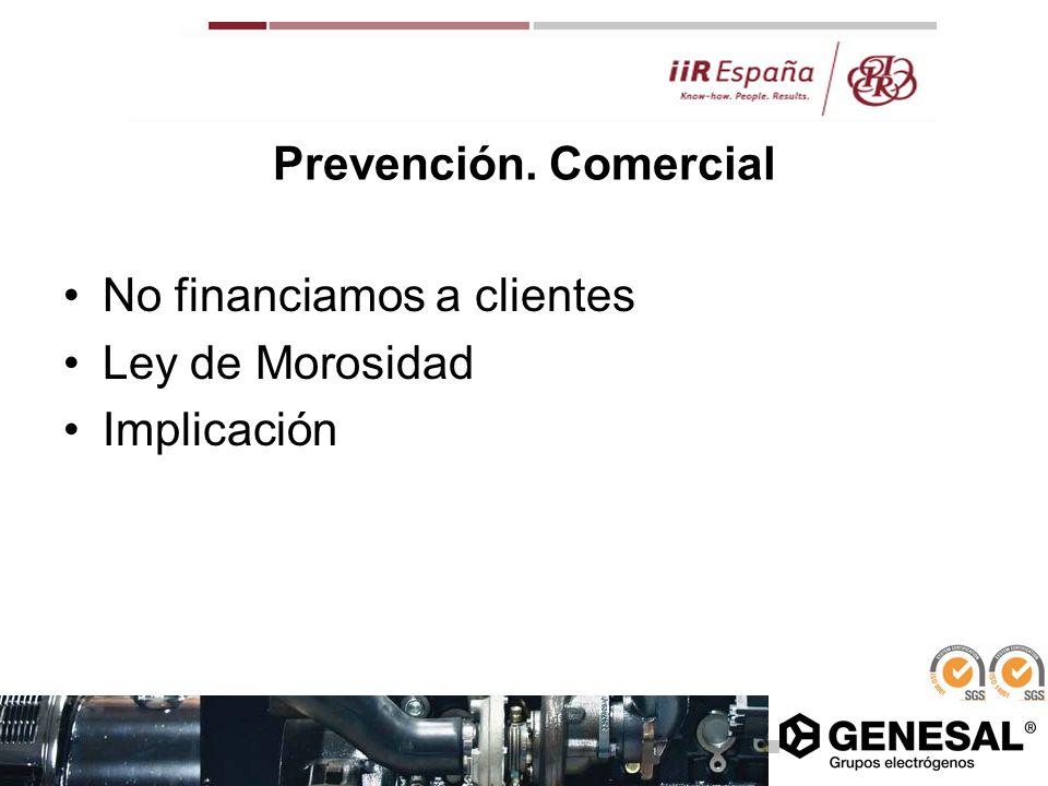 Prevención. Comercial No financiamos a clientes Ley de Morosidad Implicación