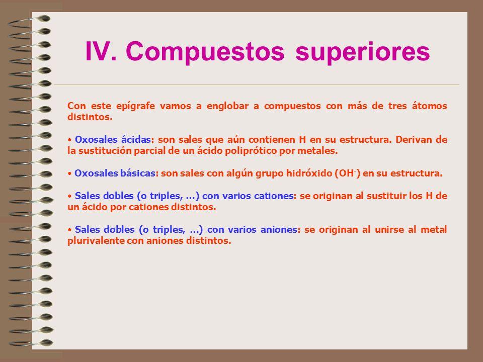 IV. Compuestos superiores