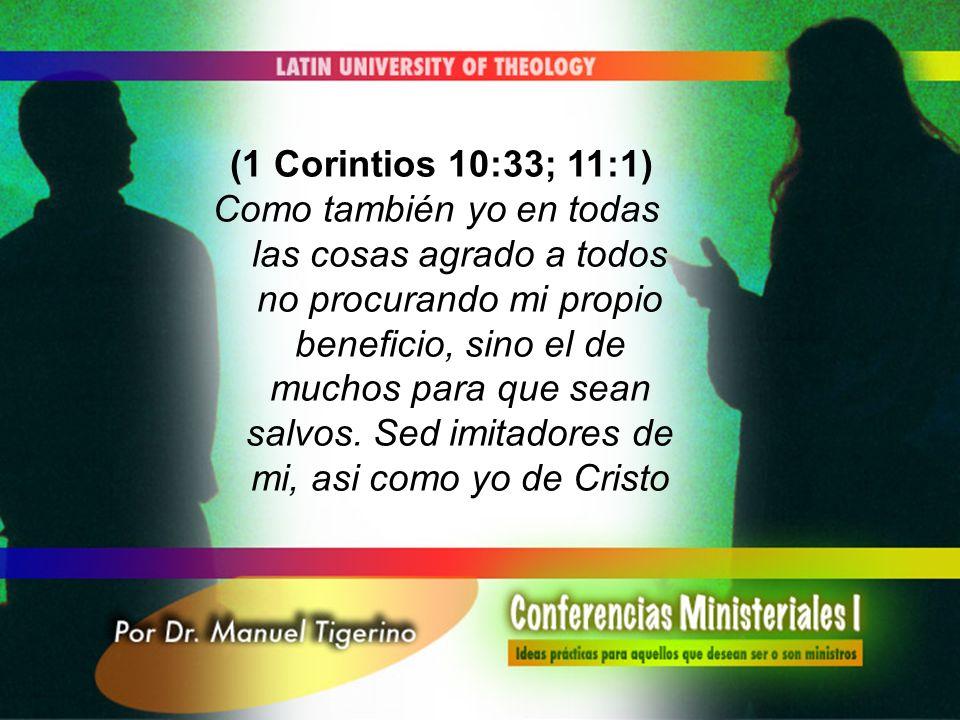 (1 Corintios 10:33; 11:1)