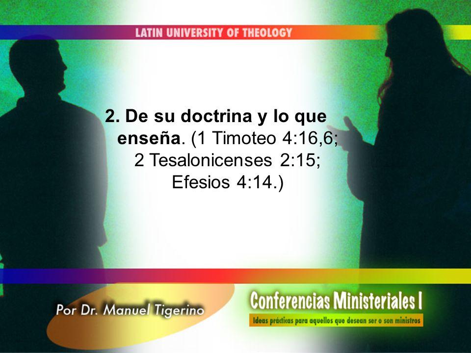 2. De su doctrina y lo que enseña