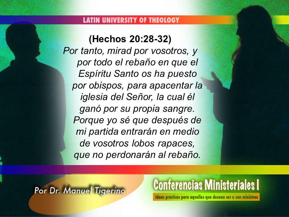 (Hechos 20:28-32)