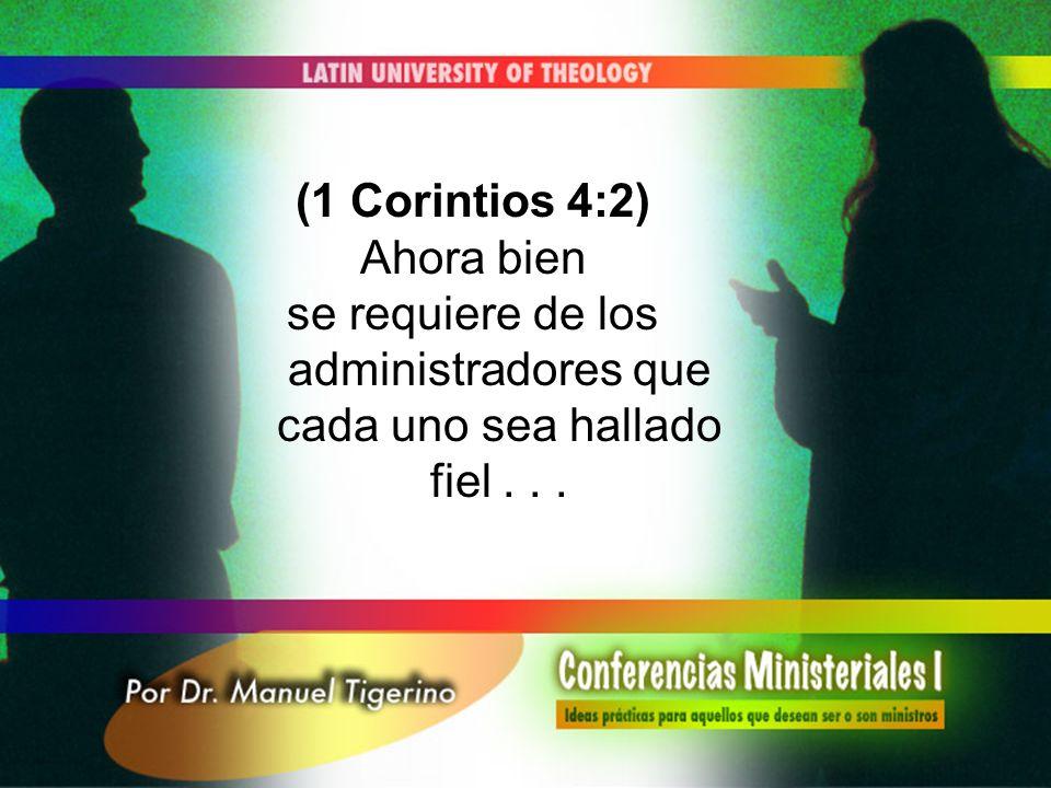 se requiere de los administradores que cada uno sea hallado fiel . . .