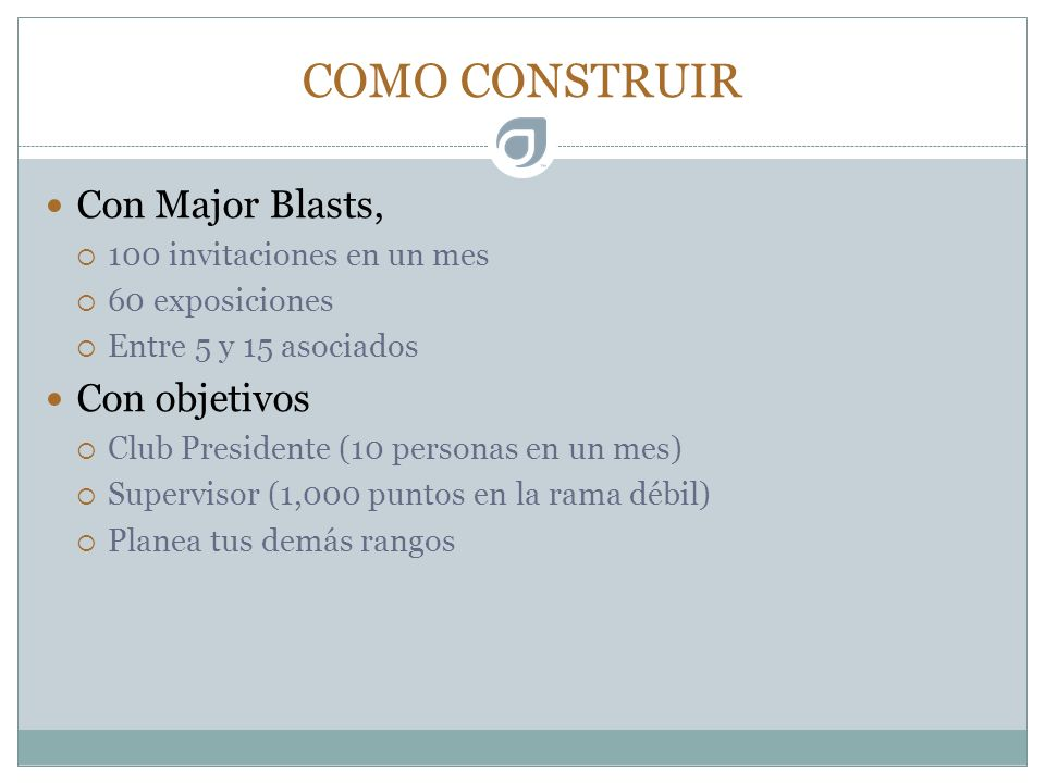COMO CONSTRUIR Con Major Blasts, Con objetivos