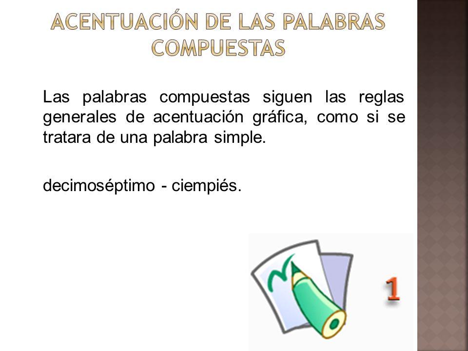ACENTUACIÓN DE LAS PALABRAS COMPUESTAS