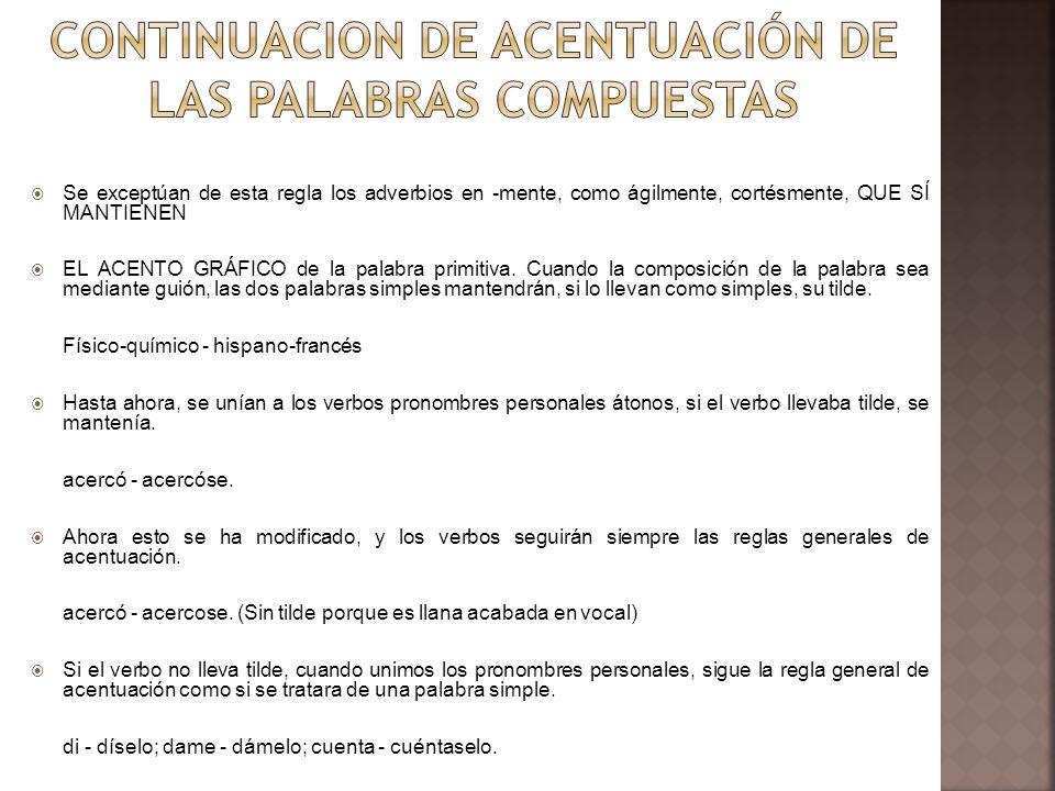 CONTINUACION DE ACENTUACIÓN DE LAS PALABRAS COMPUESTAS