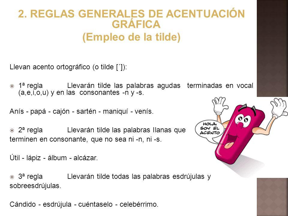 2. REGLAS GENERALES DE ACENTUACIÓN GRÁFICA
