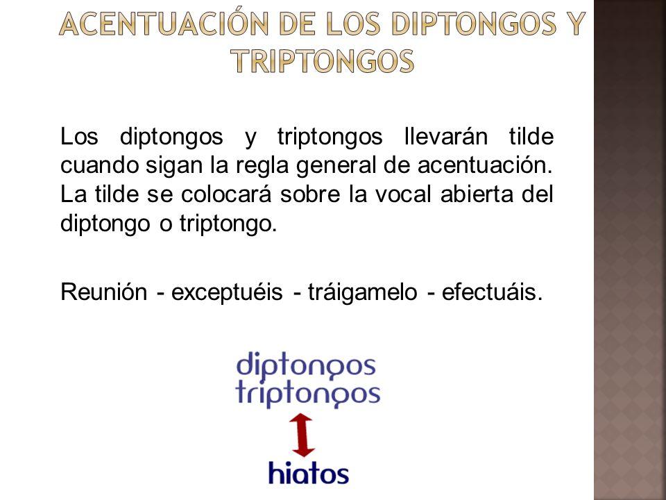 ACENTUACIÓN DE LOS DIPTONGOS Y TRIPTONGOS