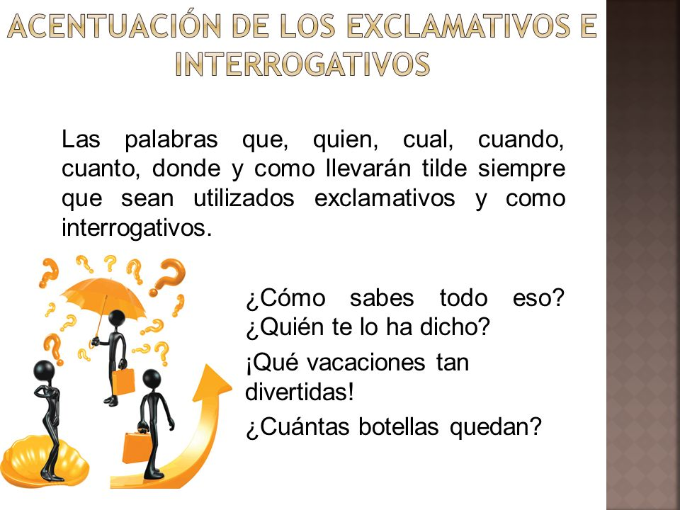 ACENTUACIÓN DE LOS EXCLAMATIVOS E INTERROGATIVOS