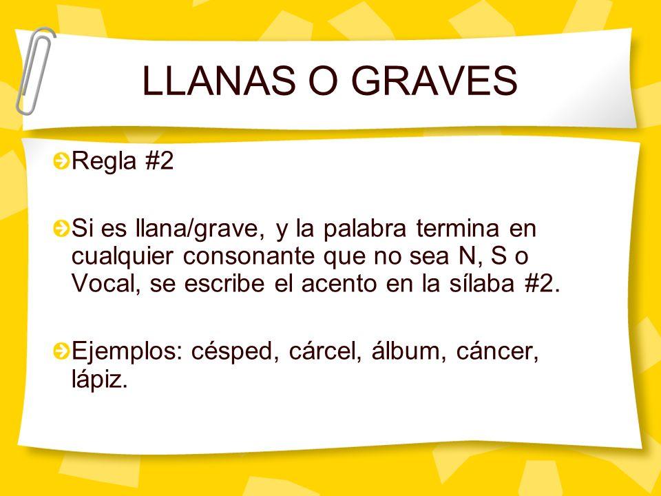 LLANAS O GRAVES Regla #2.