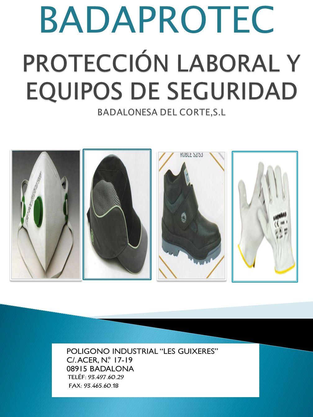 PROTECCIÓN LABORAL Y EQUIPOS DE SEGURIDAD BADALONESA DEL CORTE,S.L