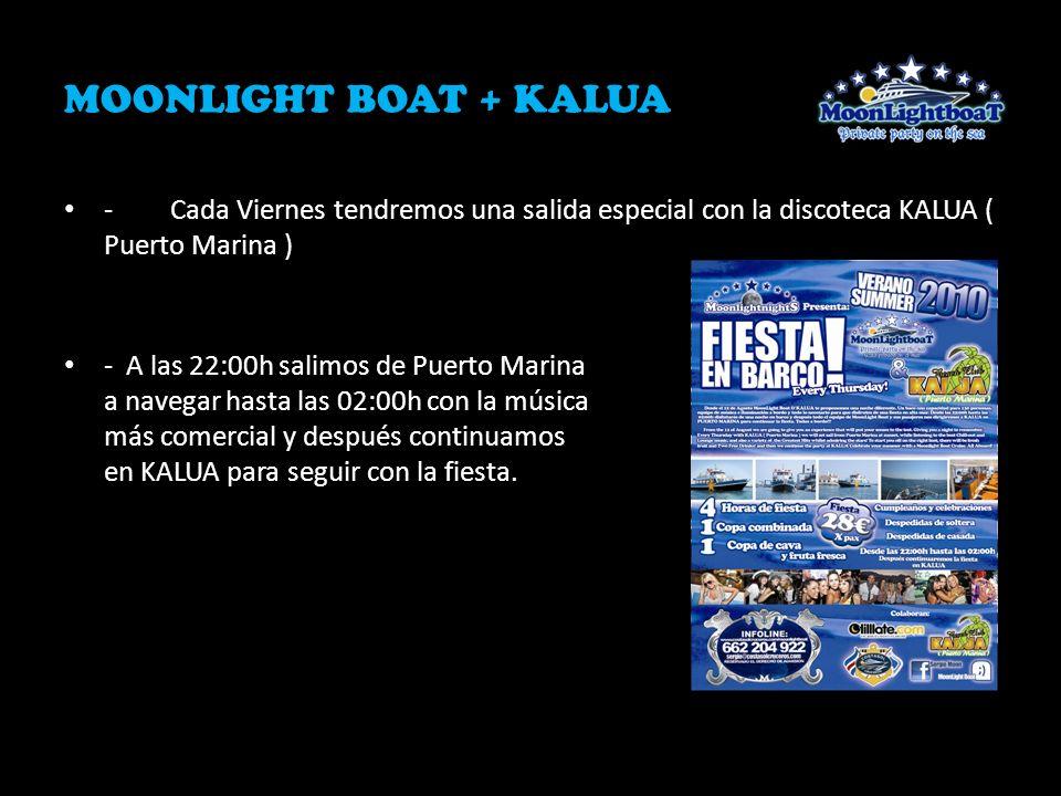 MOONLIGHT BOAT + KALUA - Cada Viernes tendremos una salida especial con la discoteca KALUA ( Puerto Marina )