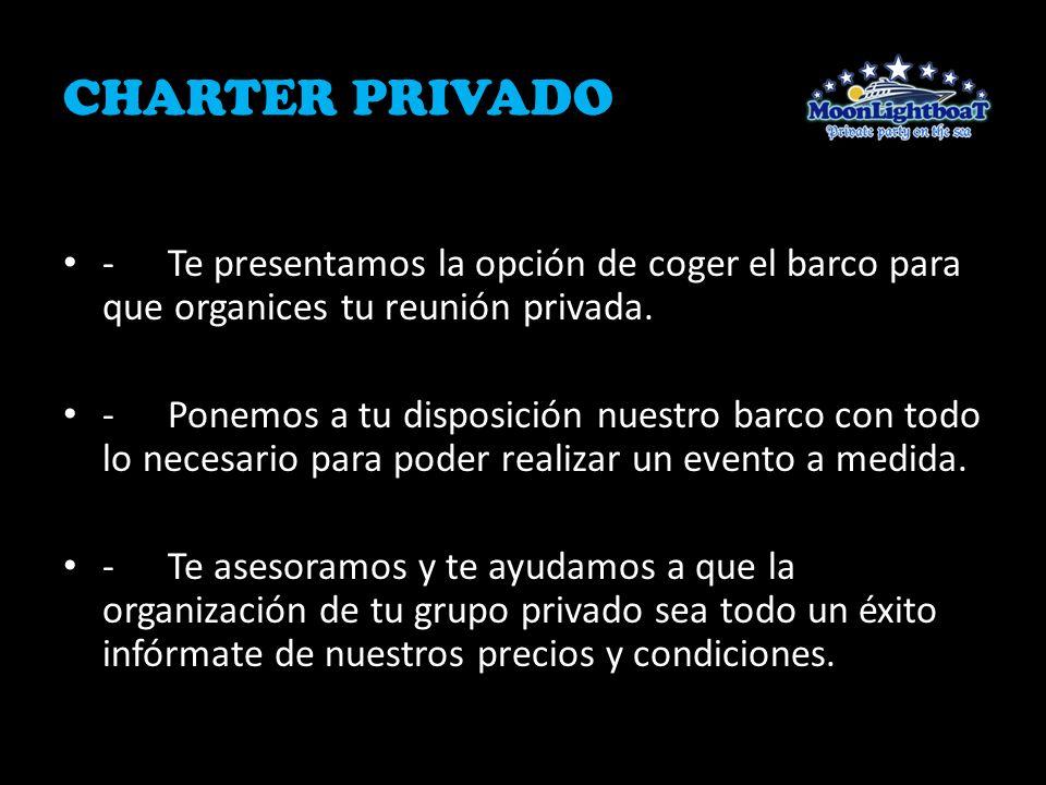 CHARTER PRIVADO - Te presentamos la opción de coger el barco para que organices tu reunión privada.