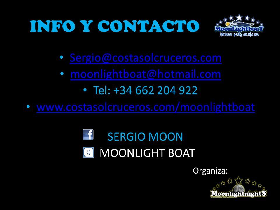 INFO Y CONTACTO Sergio@costasolcruceros.com moonlightboat@hotmail.com