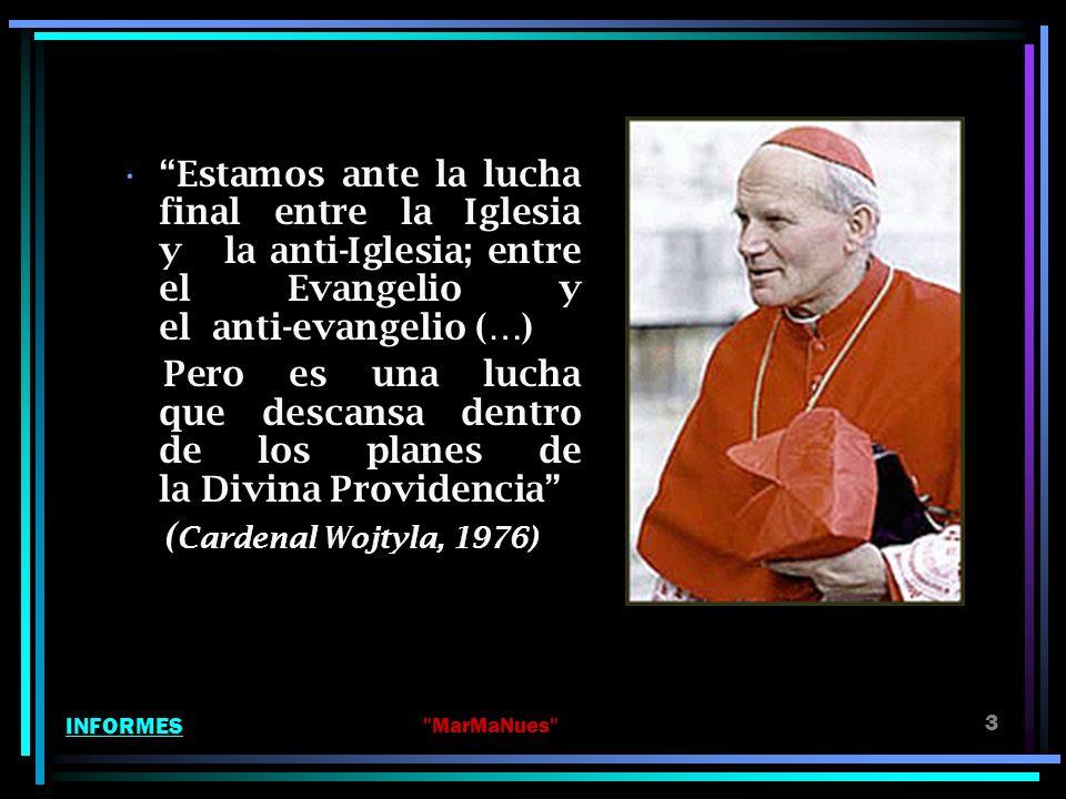 Estamos ante la lucha final entre la Iglesia y la anti-Iglesia; entre el Evangelio y el anti-evangelio (…)