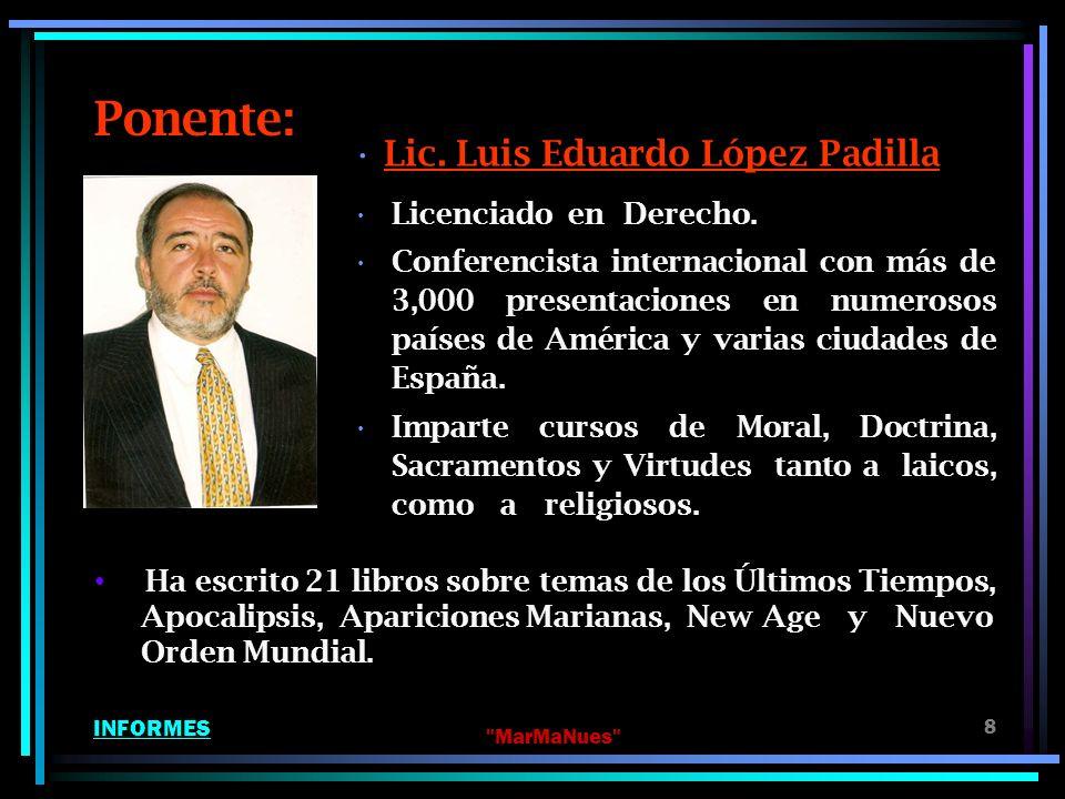 Ponente: Lic. Luis Eduardo López Padilla Licenciado en Derecho.