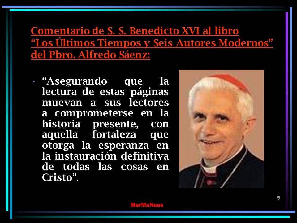 Comentario de S. S. Benedicto XVI al libro Los Últimos Tiempos y Seis Autores Modernos del Pbro. Alfredo Sáenz: