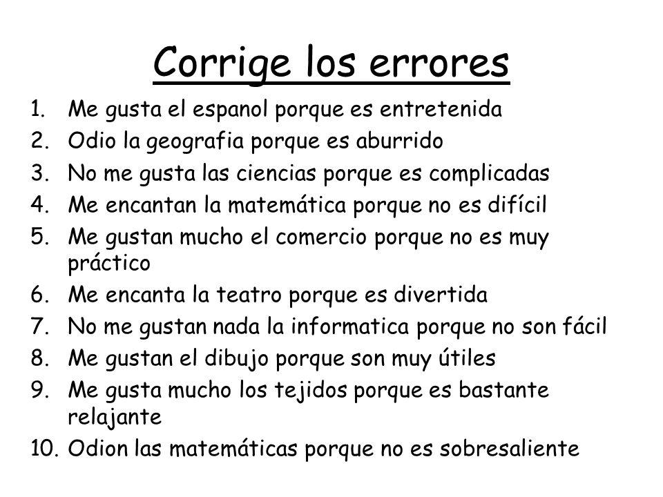 Corrige los errores Me gusta el espanol porque es entretenida
