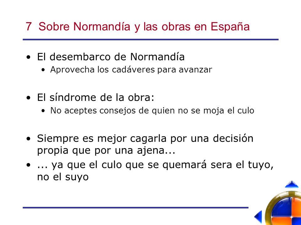 7 Sobre Normandía y las obras en España