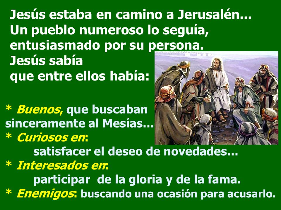 Jesús estaba en camino a Jerusalén...
