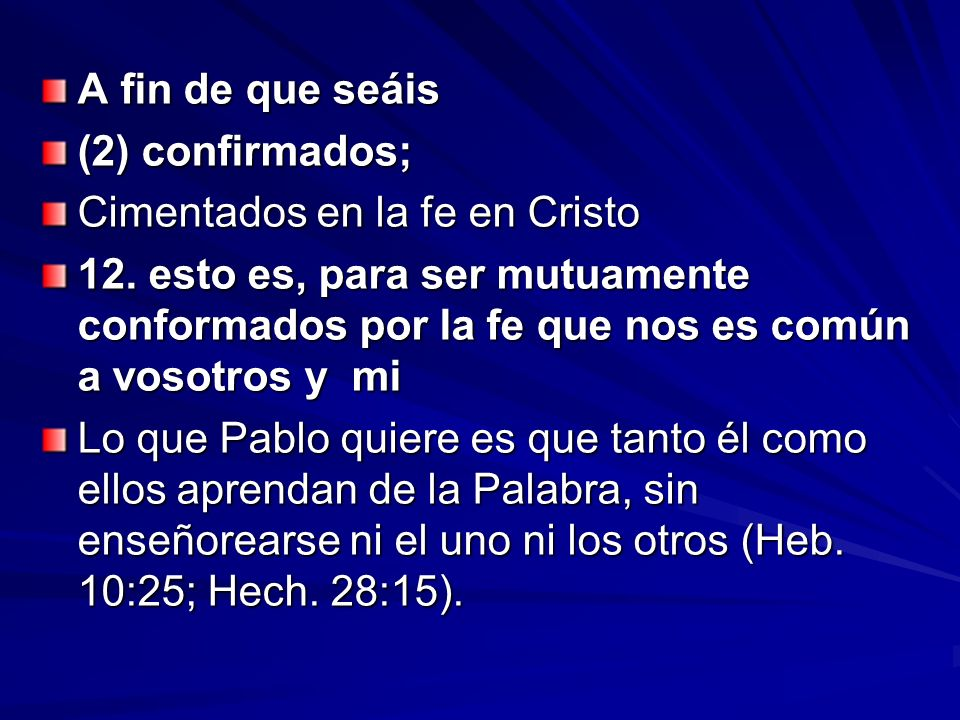 A fin de que seáis (2) confirmados; Cimentados en la fe en Cristo.