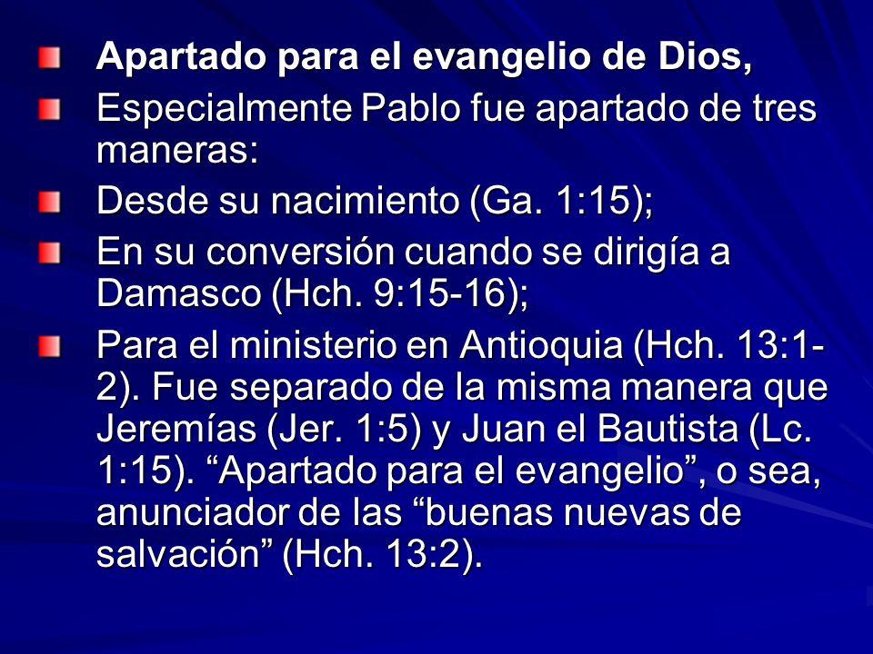 Apartado para el evangelio de Dios,