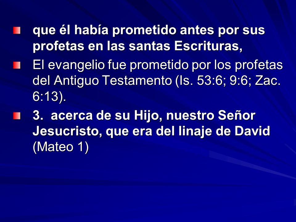 que él había prometido antes por sus profetas en las santas Escrituras,