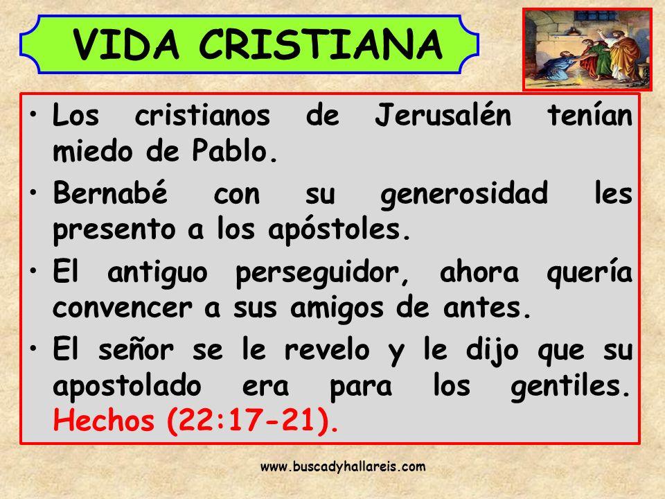VIDA CRISTIANA Los cristianos de Jerusalén tenían miedo de Pablo.