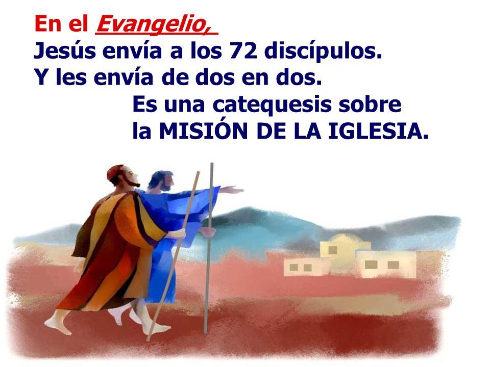 En el Evangelio,. Jesús envía a los 72 discípulos