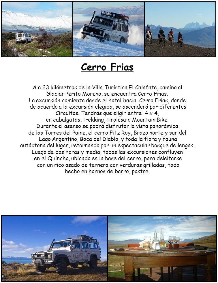 Cerro Frias A a 23 kilómetros de la Villa Turistica El Calafate, camino al. Glaciar Perito Moreno, se encuentra Cerro Frias.