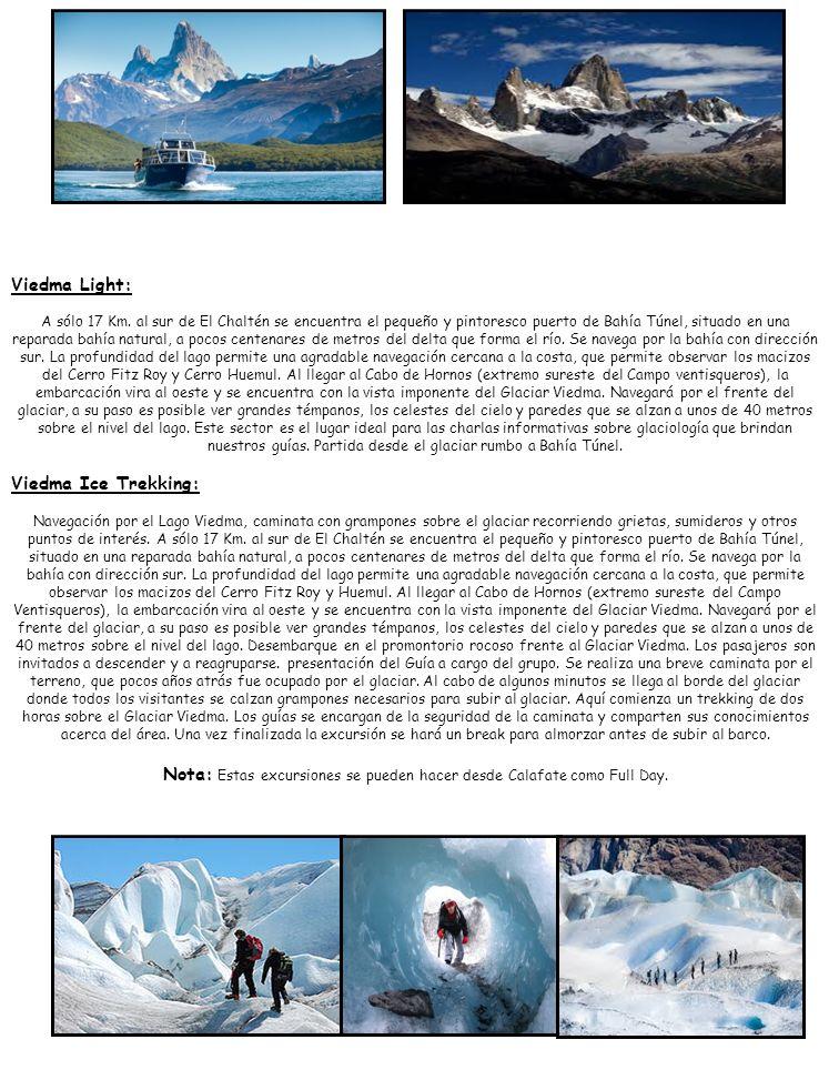 Nota: Estas excursiones se pueden hacer desde Calafate como Full Day.