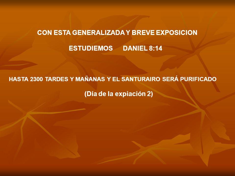 CON ESTA GENERALIZADA Y BREVE EXPOSICION