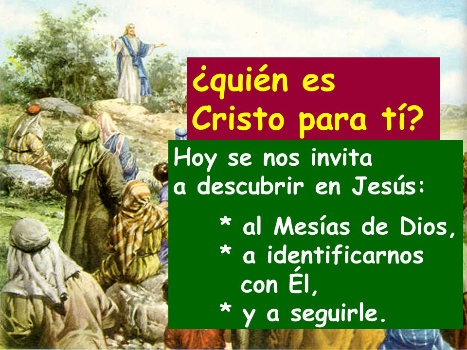 ¿quién es Cristo para tí