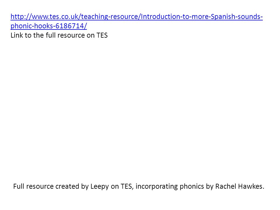 http://www.tes.co.uk/teaching-resource/Introduction-to-more-Spanish-sounds-phonic-hooks-6186714/ Link to the full resource on TES