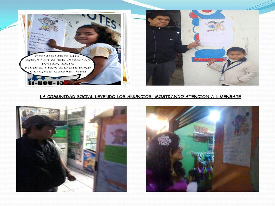 LA COMUNIDAD SOCIAL LEYENDO LOS ANUNCIOS, MOSTRANDO ATENCION A L MENSAJE