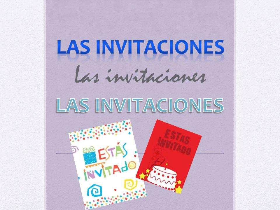 lAS INVITACIONES Las invitaciones LAS INVITACIONES