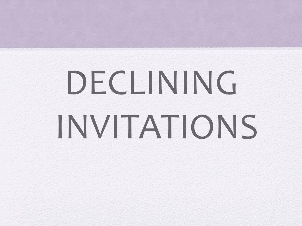 DECLINING INVITATIONS