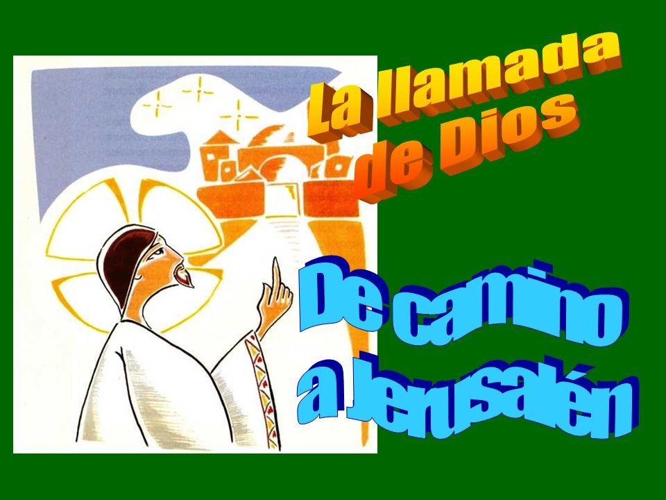 La llamada de Dios De camino a Jerusalén