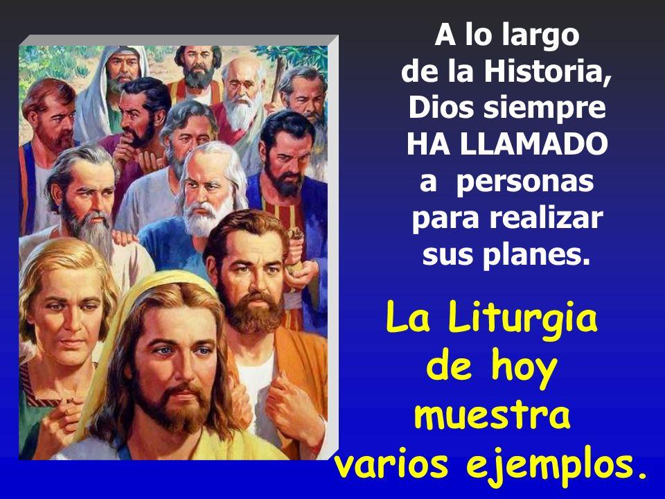 La Liturgia de hoy muestra varios ejemplos.