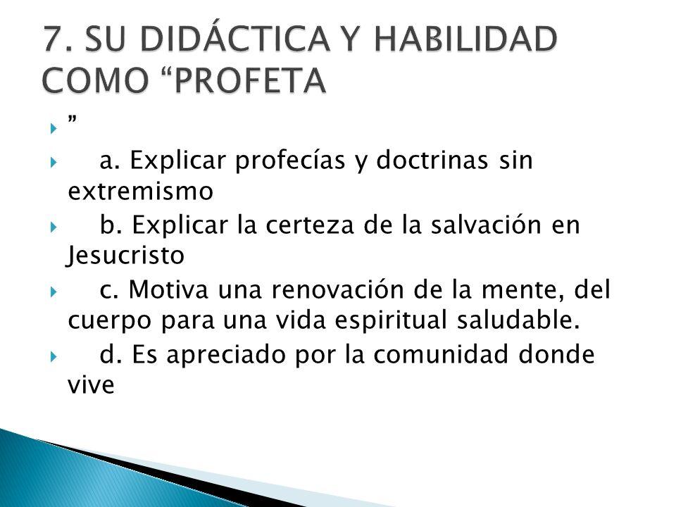 7. SU DIDÁCTICA Y HABILIDAD COMO PROFETA