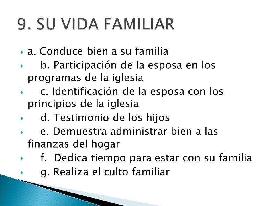 9. SU VIDA FAMILIAR a. Conduce bien a su familia